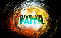 Give. Me. Faith.