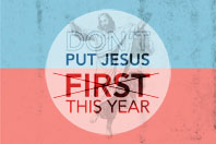 Don't Put Jesus First