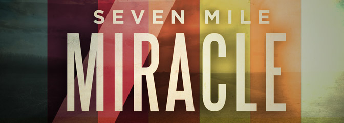 Seven Mile Miracle series - Elevation Church Resources