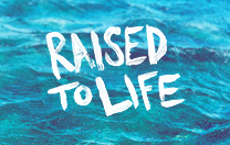 Raised To Life