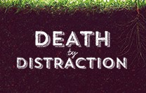 Death by Distraction