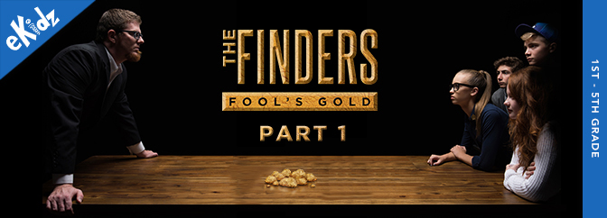 The Finders: Fool's Gold - Part 1