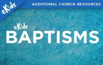 eKidz Baptisms